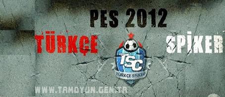 PES-2012-Türkce-Spiker